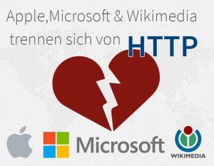 Apple, Microsoft & Wikimedia trennten sich von http